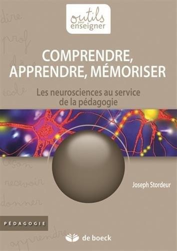Comprendre, apprendre, mémoriser : Les neurosciences au service de la pédagogie