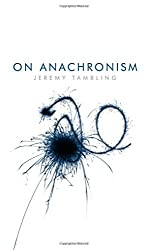 On Anachronism by Jeremy Tambling (2010-07-21)