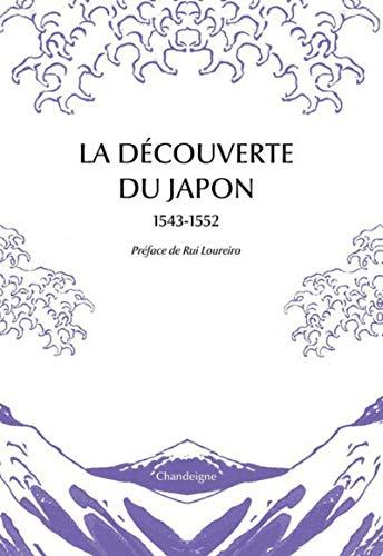 La Découverte du Japon 1543-1552 par Xavier de Castro