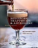 Belgische Trappisten- und Abteibiere: Himmlisch gut - Jef van den Steen