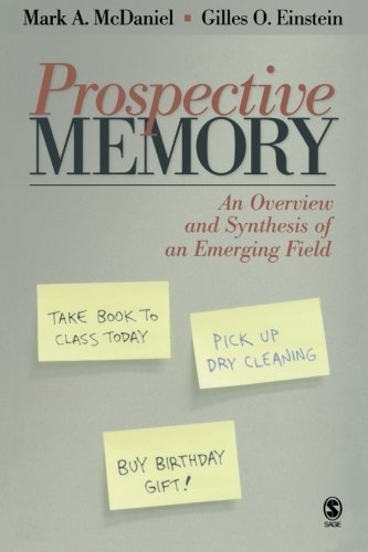 Prospective Memory: An Overview and Synthesis of an Emerging Field by Mark A. McDaniel (2007-02-15)