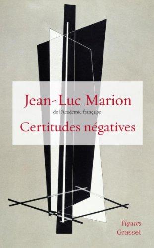 Certitudes négatives (essai français) par Jean-Luc Marion