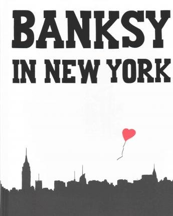 [(Banksy in New York)] [Author: Ray Mock] published on (December, 2014)