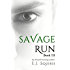 Savage Run 3: Book 3 in the death-defying, action-packed YA Dystopian Novella series