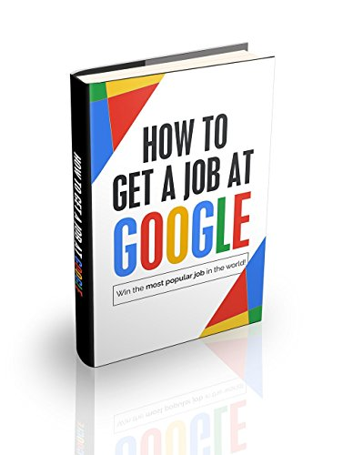 How to Get a Job at Google: Win the Most Popular Job in the World Descargar PDF Ahora