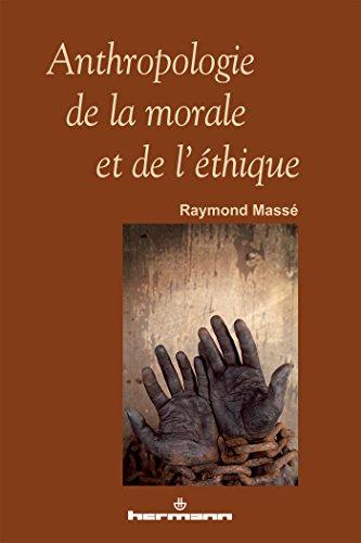 Anthropologie de la morale et de l'éthique par Raymond Masse