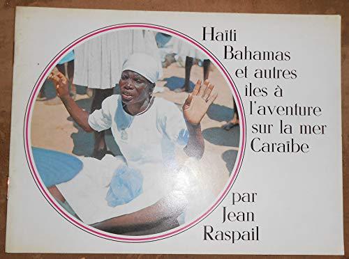 Dossier de Presse de Haïti Bahamas et autres îles à l'aventure sur la mer Caraïbe – Jean Raspail