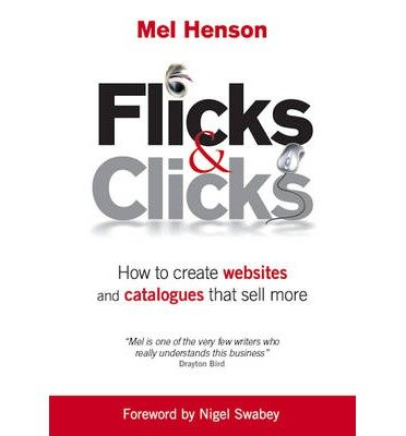 Flicks & Clicks: How to Create Websites and Catalogues That Sell More (Paperback) - Common