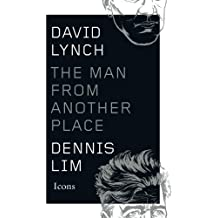David Lynch: The Man from Another Place (Icons)