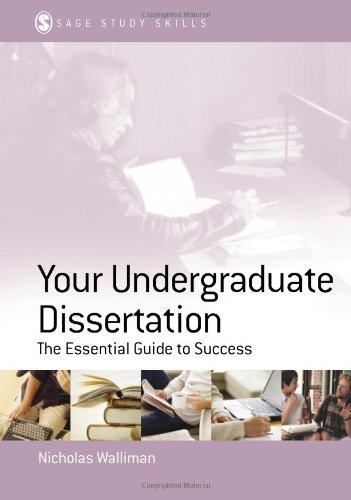 Your Undergraduate Dissertation: The Essential Guide for Success (SAGE Study Skills Series) by Nicholas Walliman (2004-07-01)