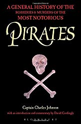 Pirates: A General History of the Robberies and Murders of the Most Notorious Pirates