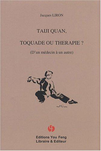 Taiji quan, toquade ou thérapie ? : (D'un médecin à un autre)