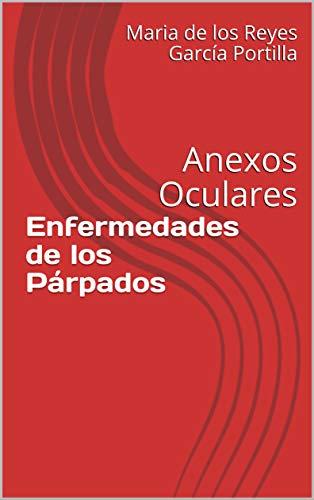 Enfermedades de los Párpados y Cejas: Anexos Oculares (Sistema de Oftalmología nº 11) por Maria de los Reyes García Portilla