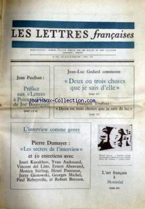 LETTRES FRANCAISES (LES) [No 1174] du 16/03/1967 - JEAN PAULHAN - PREFACE AUX LETTRES A POISSON D'OR - DE JO+ BOUSQUET - JEAN-LUC GODARD - INTERVIEW - PIERRE DUMAYET - 10 ENTRETIENS AVEC I. KAZAKHOV - Y. AUDOUARD - V. DEL LITTO - E. ABRAVAREL - M. STIRLING - H. POUSSEUR - J. GROTOWSKI - G. MICHEL - P. REBEYROLLE ET R. BRESSON - L'FRANCAIS A MONTREAL - FRANCOIS TRUFFAUT.
