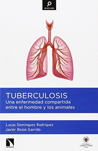 Tuberculosis: Una enfermedad compartida entre el hombre y los animales (Redescubre) por Lucas Domínguez Rodríguez