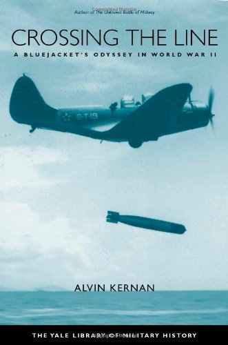 Crossing the Line: A Bluejacket's Odyssey in World War II (Yale Library of Military History) by Alvin Kernan (2007-06-12)