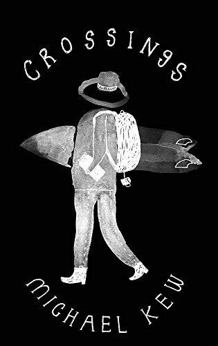 Crossings: Selected Travel Writings by Michael Kew (2016-04-20)