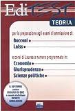 Scarica Libro Editest Teoria per la preparazione agli esami di ammissione di Bocconi Luiss e corsi di laurea a numero programmato in economia giurisprudenza scienze politiche (PDF,EPUB,MOBI) Online Italiano Gratis
