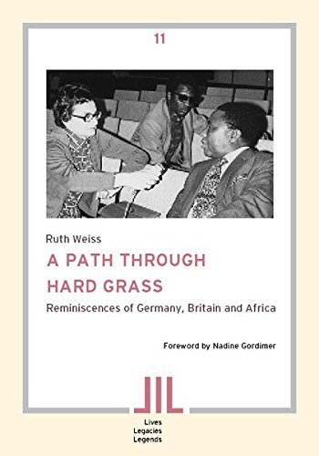 A Path Through Hard Grass. A Journalist's Memories of Exile and Apartheid