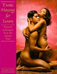 Exotic Massage for Lovers: Sensual Techniques from the Ancient East by Yvette Mayo (1996-10-07)