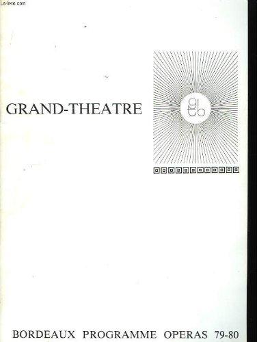 Programme du grand théâtre de bordeaux. opéras 1979 - 1980