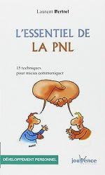 L'essentiel de la PNL : 15 Techniques pour mieux communiquer