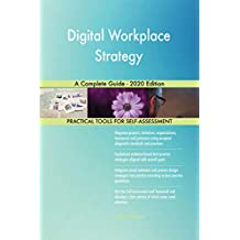 Digital Workplace Strategy A Complete Guide - 2020 Edition (English Edition)
