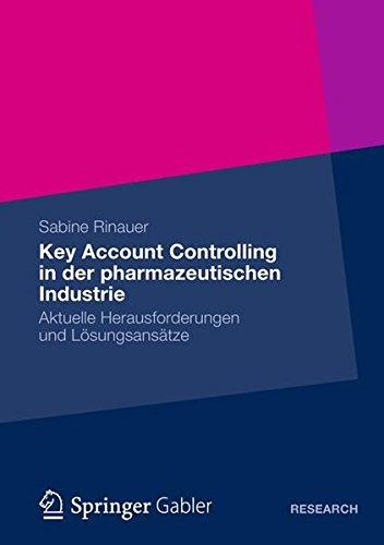 Key Account Controlling in der Pharmazeutischen Industrie: Aktuelle Herausforderungen und Lösungsansätze (German Edition)
