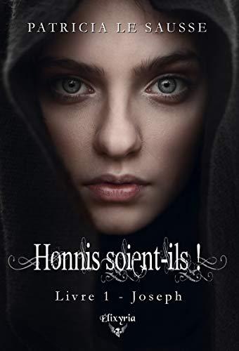 Joseph (Honnis soient-ils ! Tome 1) - Patricia Le Sausse (2018)