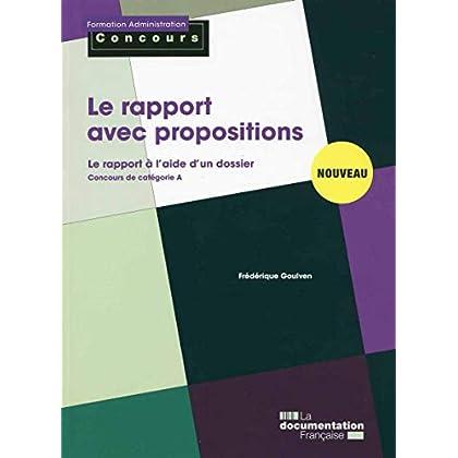 Le rapport avec propositions - Le rapport à l'aide d'un dossier - concours de catégorie A