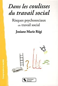 Dans les coulisses du travail social par Josiane Marie Régi