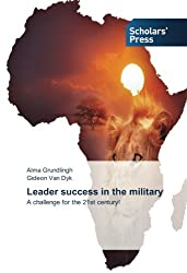 Leader success in the military: A challenge for the 21st century!