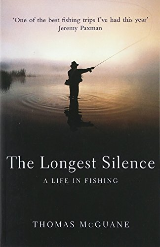the-longest-silence-a-life-in-fishing