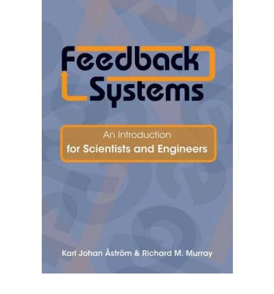 [ FEEDBACK SYSTEMS AN INTRODUCTION FOR SCIENTISTS AND ENGINEERS BY MURRAY, RICHARD M.](AUTHOR)HARDBACK
