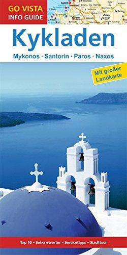 Preisvergleich Produktbild GO VISTA: Reiseführer Kykladen: Mit Mykonos · Santorin · Paros · Naxos - Mit Faltkarte (Go Vista Info Guide)