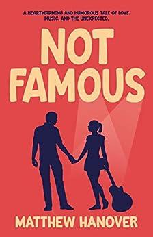 Not Famous (English Edition) de [Hanover, Matthew]