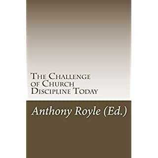 The Challenge of Church Discipline Today (English Edition)