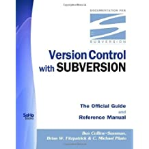 Version Control With Subversion - The Official Guide And Reference Manual by Ben Collins-Sussman (2009-03-25)