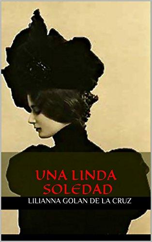 Una Linda Soledad por Lilianna Golan de la Cruz