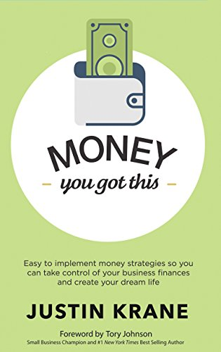 money-you-got-this-easy-to-implement-money-strategies-so-you-can-take-control-of-your-business-finan