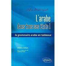 L'Arabe dans tous ses États ! : La Grammaire Arabe en Tableaux