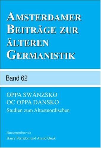 Oppa Swanzsko oc Oppa Dansko: Studien zum Altostnordischen (Amsterdamer Beitraege zur Aelteren Germanistik 62) by Harry Perridon (2006-12-10)