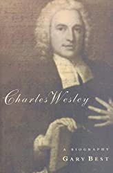 Charles Wesley: A Biography