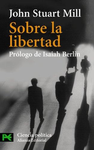 Sobre la libertad (El Libro De Bolsillo - Ciencias Sociales) por John Stuart Mill
