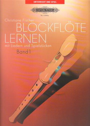 Blockflöte lernen mit Liedern und Spielstücken, Band 1: Einzel- oder Gruppenunterricht / für...