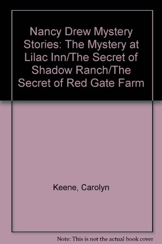 Nancy Drew Mystery Stories: The Mystery at Lilac Inn/The Secret of Shadow Ranch/The Secret of Red Gate Farm (Red Gate Farm)