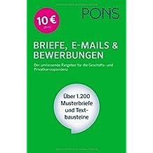 PONS Briefe, E-Mails & Bewerbungen: Der umfassende Ratgeber für die Geschäfts- und Privatkorrespondenz