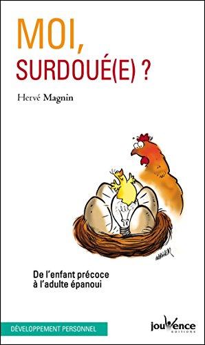 Moi, surdoué(e) ?! (Les Pratiques Jouvence t. 155)
