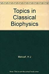 Topics in Classical Biophysics