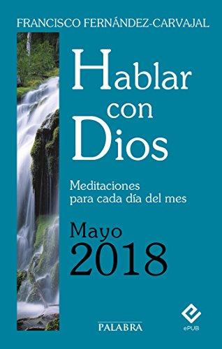 Hablar con Dios - Mayo 2018 por Francisco Fernández-Carvajal